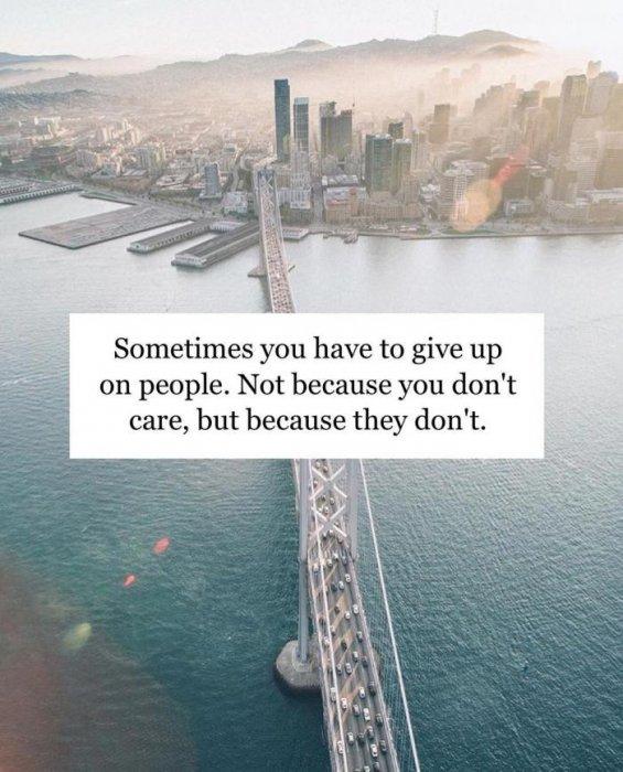 8. 有時候你需要放棄某些人。並不是因為你已對他們冷漠,而是他們都不在...