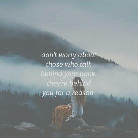 12. 別在意那些在你背後說壞話的人,因為他們也只能在背後說罷了。