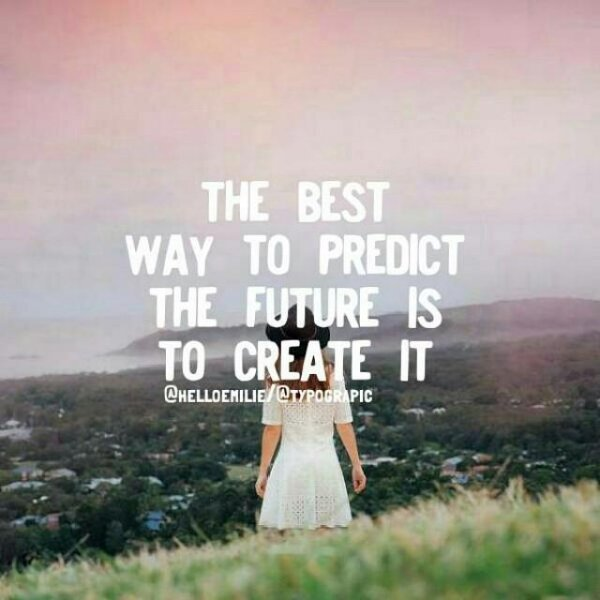 2. 最好的預測未來方式,就是用行動去創造。