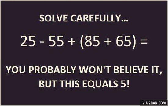 國外網站9gag分享一道數學題目,25-55+(85+65)=?但下面還有一段文字,...
